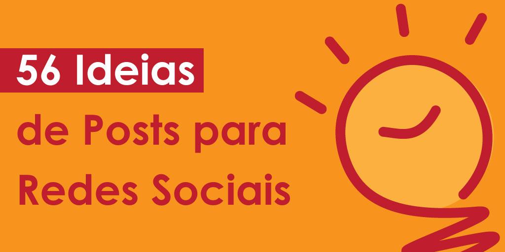 56 Ideias de Posts para as suas redes sociais